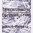 Dekonstrukcijos/Deconstructions